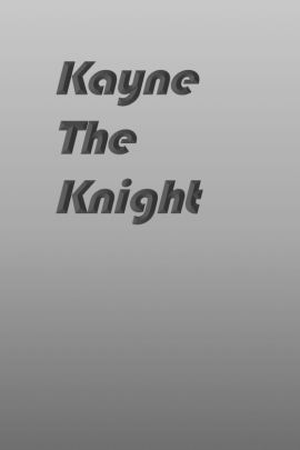 Kayne The Knight