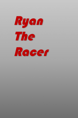 Ryan the Racer
